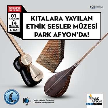 Türkiye'nin İlk ve Tek Etnik Müzik Aletleri Müzesi'nden Seçkiler Park Afyon'da