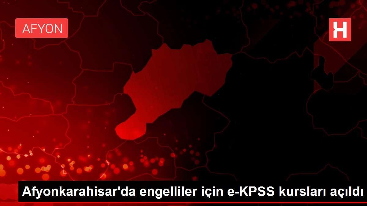 Afyonkarahisar da engelliler için e-KPSS kursları açıldı