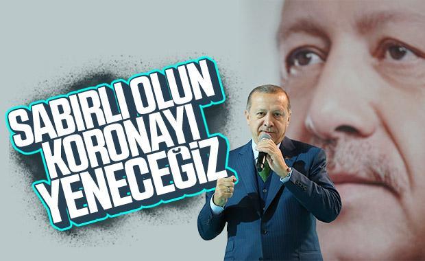 Erdoğan'dan koronaya karşı mücadelede kararlılık mesajı
