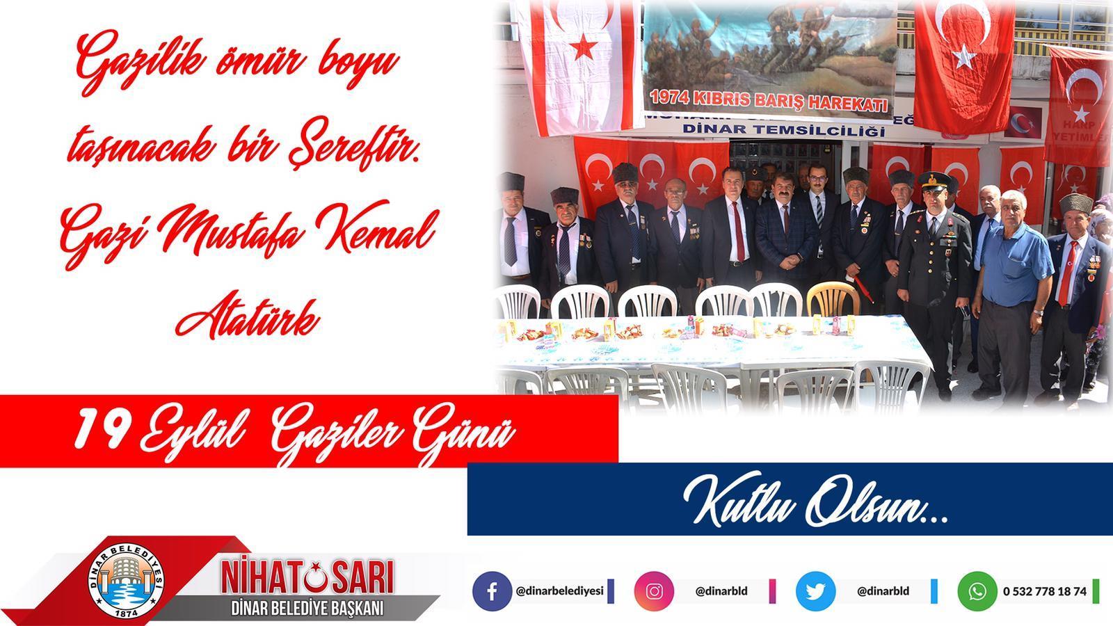 Dinar Belediye Başkanı Nihat Sarı dan Gaziler Günü Mesajı
